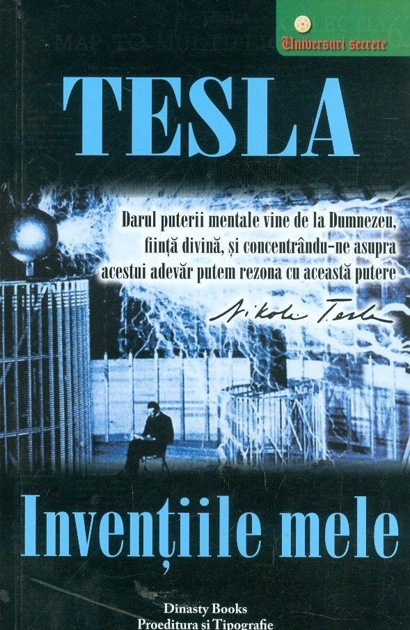 Inventiile mele                 Autor: Nikola Tesla Editura: DINASTY BOOKS PROEDITURA SI TIPOGRAFIE (2016) ISBN: 606-94298-7-7 Oras: Bucuresti Limba: Romana Incadrare: Carti si atlase tehnice de specialitate Numar de pagini: 127 Traducator: Nicolae Balta