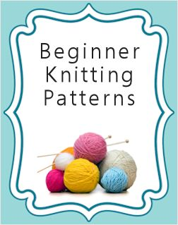 Knitting For Beginners: {Free Patterns & Projects}