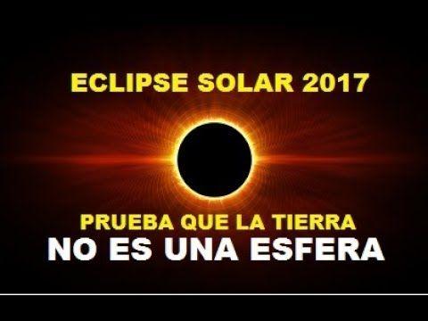 El Eclipse solar 2017 prueba que la Tierra no es una ESFERA.