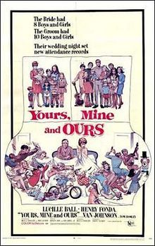 Yours, Mine and Ours //   Directed byMelville Shavelson  Produced byRobert F. Blumofe  Written byHelen Beardsley (book)  Bob Carroll Jr. (story)  Madelyn Davis (story)  Mort Lachman (screenplay)  Melville Shavelson (screenplay)  StarringLucille Ball,  Henry Fonda  Music byFred Karlin  StudioDesilu Productions  Distributed byUnited Artists  Release date(s)  April 24, 1968