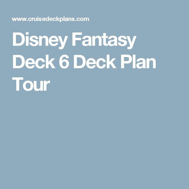 Disney Fantasy Deck 6 Deck Plan Tour
