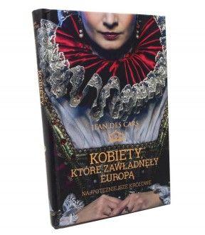 Kobiety, które zawładnęły Europą « Salon Literacki Modnego Krakowa   Dobre Książki