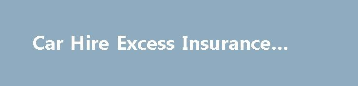 Car Hire Excess Insurance #lease http://lease.nef2.com/car-hire-excess-insurance-lease/  Relax. We'll cover your car hire excess Leaving your car hire excess insurance until the last minute leaves you in the hands of the rental desk. There's a better way. Arrange cover with insurance4carhire and we can reimburse your excess should your hire car be damaged or stolen. UK & Europe Car hire excess protection insurance Multi-trip annual car hire from 39.99 Worldwide Car hire excess protection…