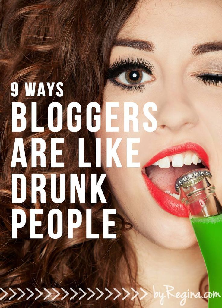 """Bloggers are like drunk people in so many ways. My favorites and most true statements for me are """"#1: Forget things very quickly"""" and """"#3: Try to keep the party going way past our bed time."""" If you #blog regularly, you'll get it!"""