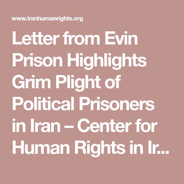 Letter from Evin Prison Highlights Grim Plight of Political Prisoners in Iran – Center for Human Rights in Iran