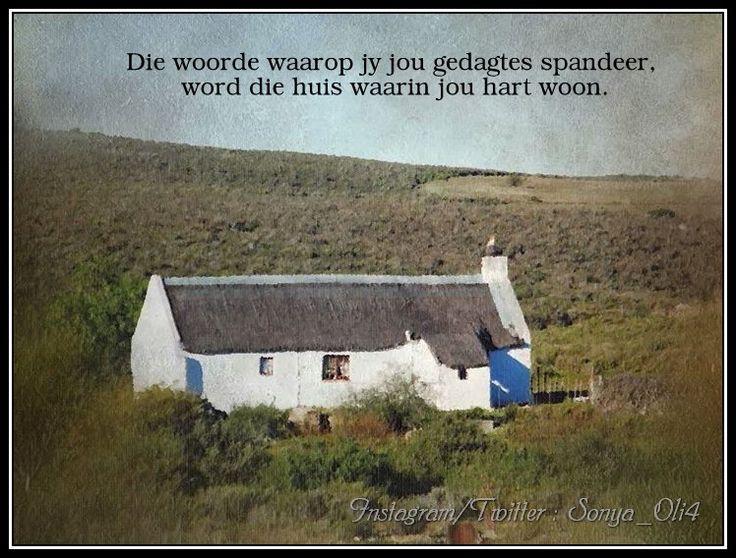 Die woorde waarop jy jou gedagtes spandeer, word die huis waarin jou hart woon. Bron onbekend. Foto geneem in Nieuwoudtville, Suid-Afrika