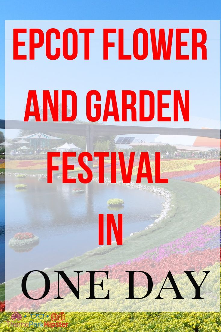 Do Epcot Flower And Garden Festival In 1 Day With 5 Easy Steps Themeparkhipster Epcot Disney World Tips And Tricks Epcot Fireworks