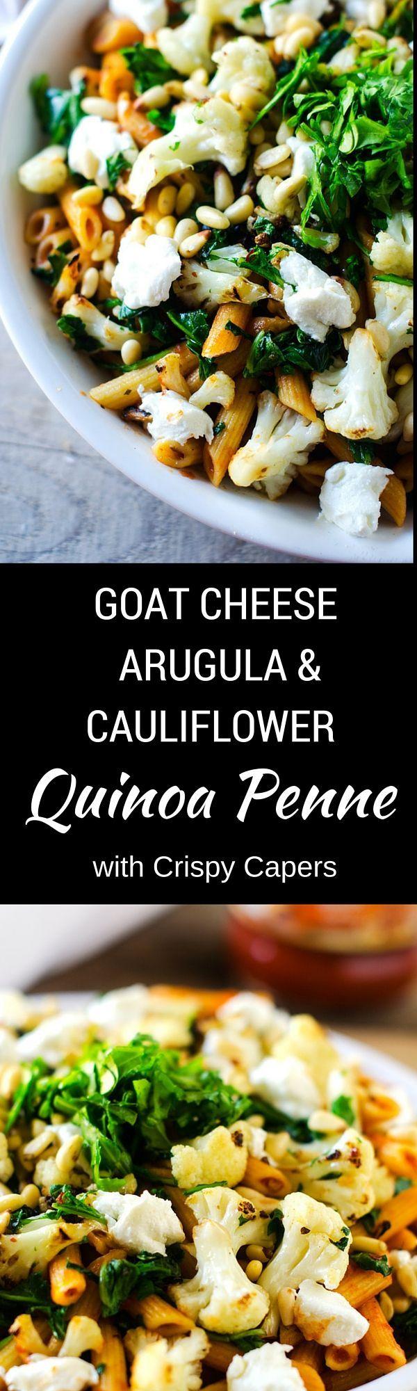 Goat Cheese, Arugula & Cauliflower Quinoa Penne with Crispy Capers - # ...