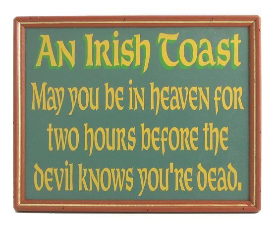 IRISH TOAST quot Here 39 s to. 17 Best images about Irish quotes etc  on Pinterest   Irish