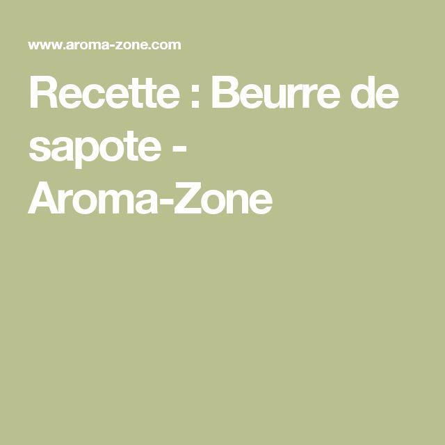 Recette : Beurre de sapote - Aroma-Zone