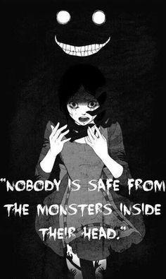 """""""Nadie está a salvo de los monstruos dentro de su cabeza""""."""
