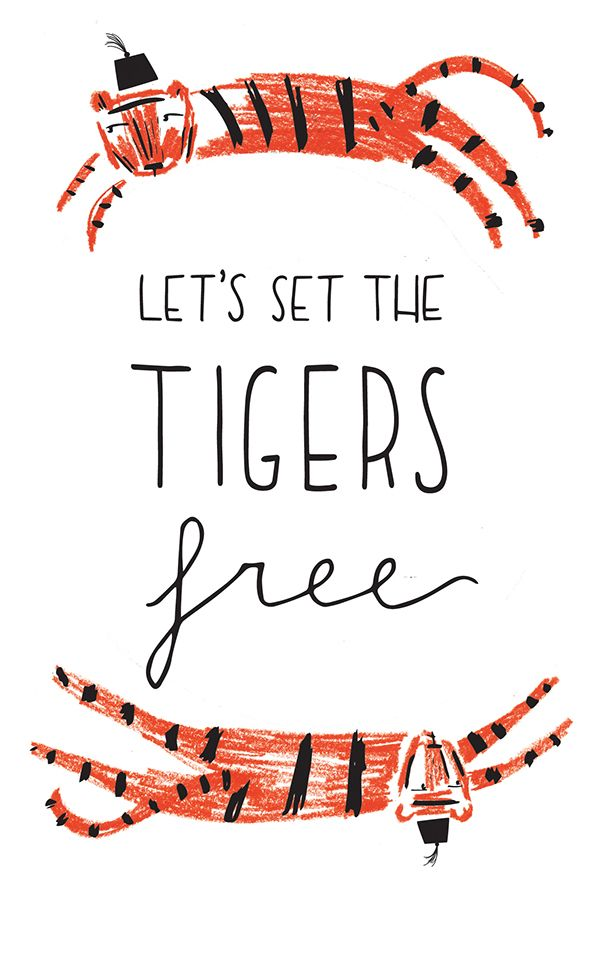Let's Set the Tigers Free on Behance