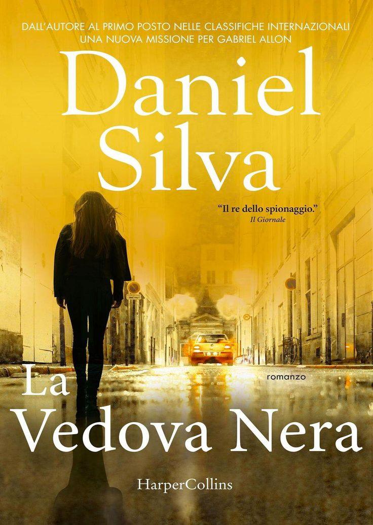 """16/03/2017 • Esce """"La vedova nera"""" di Daniel Silva edito da HarperCollins Italia"""