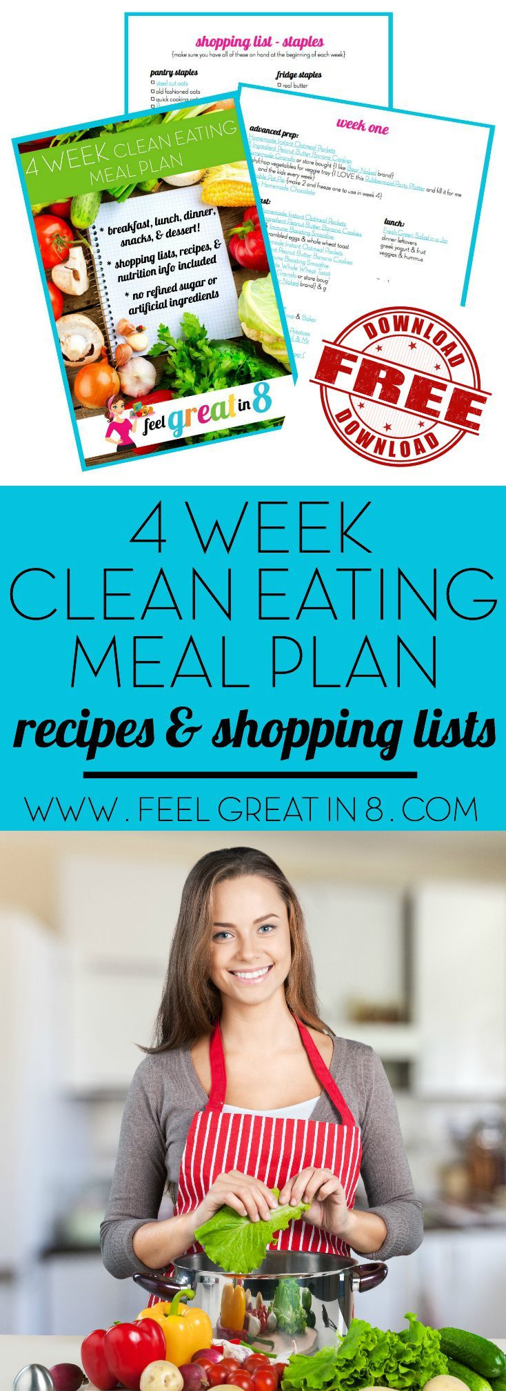 Free 4 Week Clean Eating Meal Plan! Includes recipes, nutrition info & calorie counts, and shopping lists. Everything you need to feed your family healthy real food meals, snacks, and dessert! | Feel Great in 8