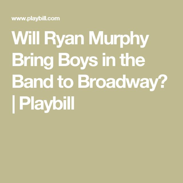 Will Ryan Murphy Bring Boys in the Band to Broadway? | Playbill