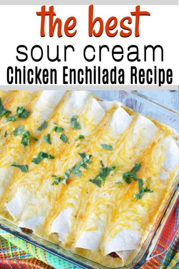 The Best Sour Cream Chicken Enchiladas Recipe Sour Cream Chicken Sour Cream Enchiladas Food Recipes