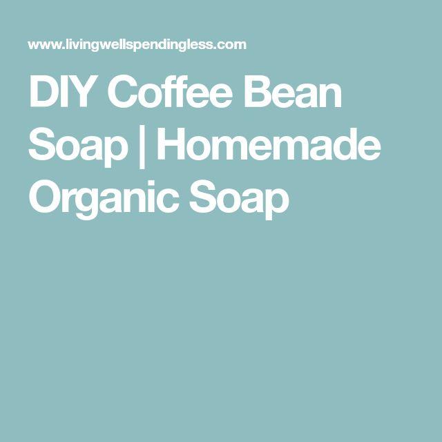 DIY Coffee Bean Soap | Homemade Organic Soap