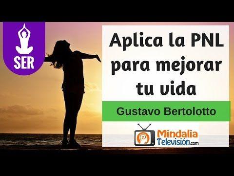 (353) Aplica la PNL para mejorar tu vida por Gustavo Bertolotto, PARTE 1 - YouTube