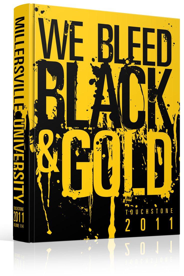 "Yearbook Cover - Millersville University - ""We Bleed Black & Gold"" Theme - School Spirit, School Colors, Splatterpaint, Paint Drip, Grunge, Dirty, Messy, Typographic"