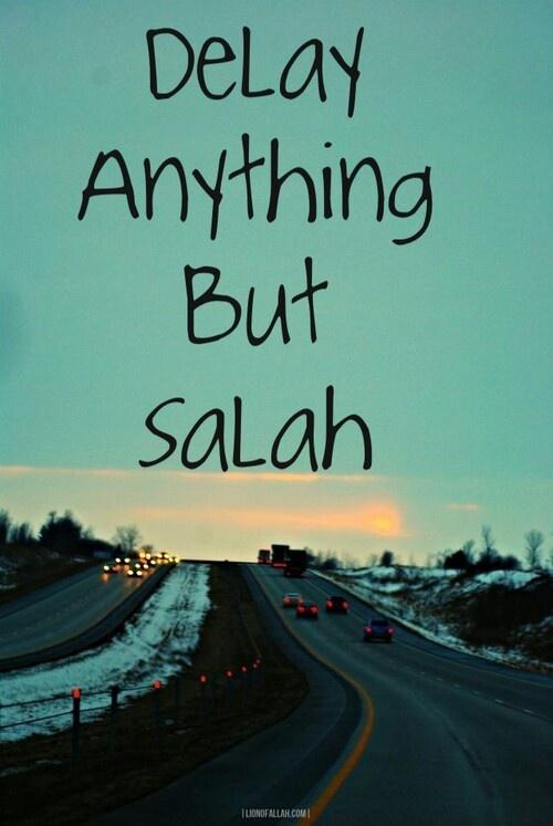 Delay anything but prayer