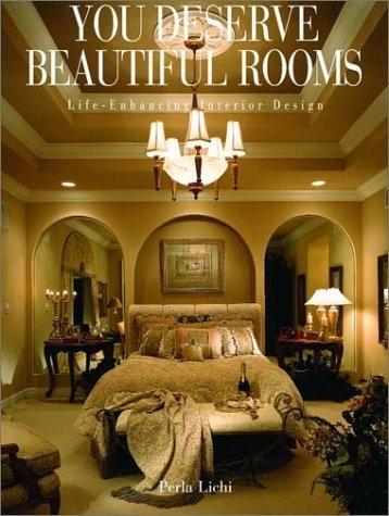 You Deserve Beautiful Rooms: Life Enhancing Interior Design By Perla Lichi,  Http: