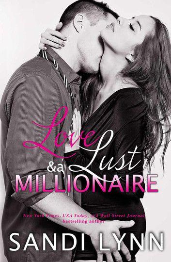 Love, Lust & A Millionaire (Wyatt Brothers, Book 1) by Sandi Lynn - 3.5 *
