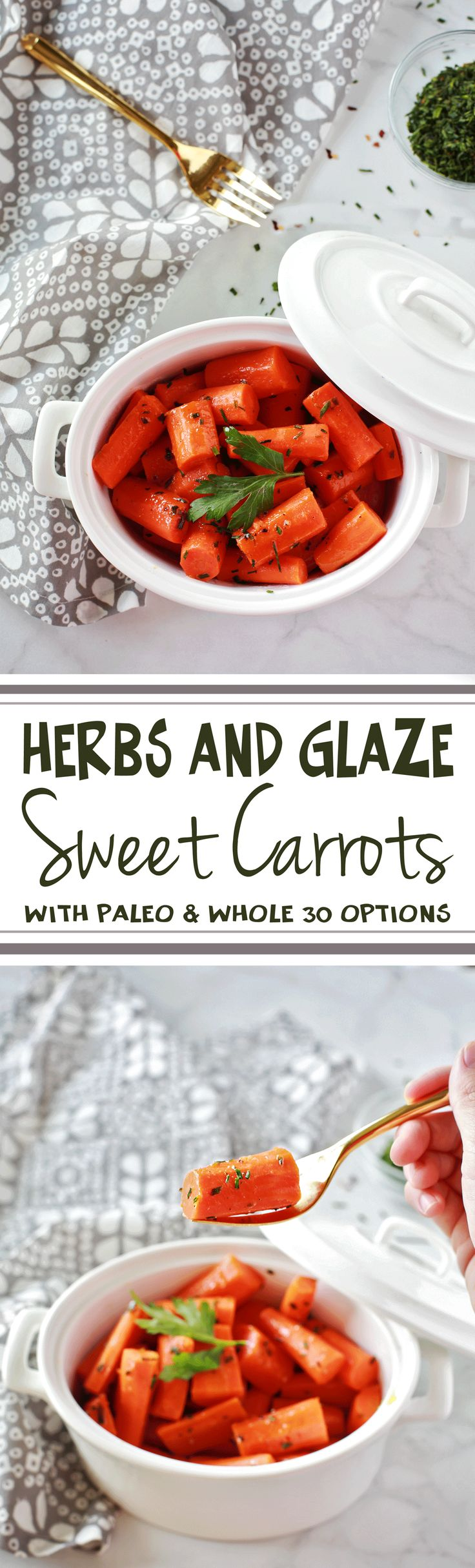 Glazed Carrots with Herbs by Flirting with Flavor. Paleo and Whole 30 ingredient options. These are SOOO delicious and the recipe is super fast and easy!