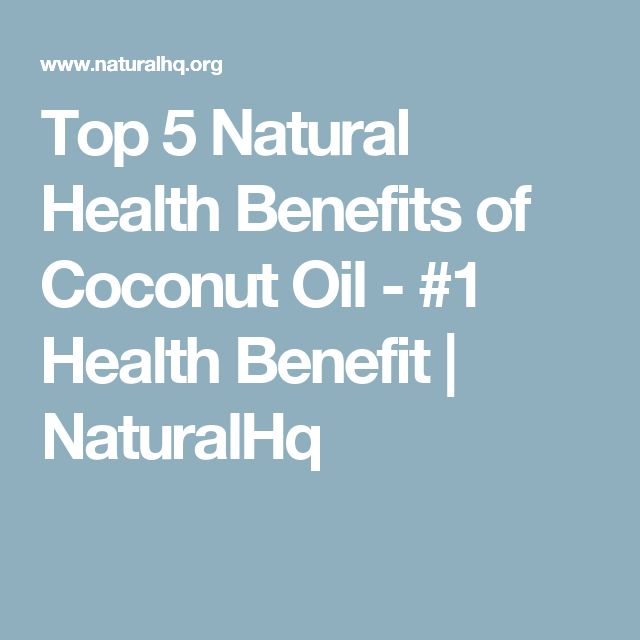 Top 5 Natural Health Benefits of Coconut Oil - #1 Health Benefit | NaturalHq