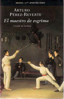 Un libro al día: Arturo Pérez Reverte: El maestro de esgrima