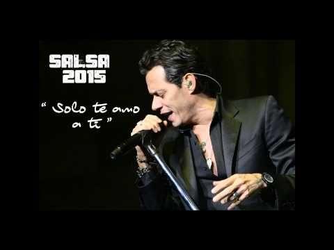 MARC ANTHONY - SOLO TE AMO A TI (SALSA 2015) - YouTube