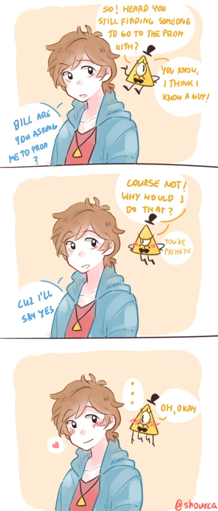 Anonymous said: Will you ever draw a shy Bill asking Dipper to prom? That's like the cutest thing imaginable to me uvu Answer: I JUST HAD TO MAKE A COMIC FOR THIS! OMG DEAR! YOU'RE IDEA IS SUPER CUTE...