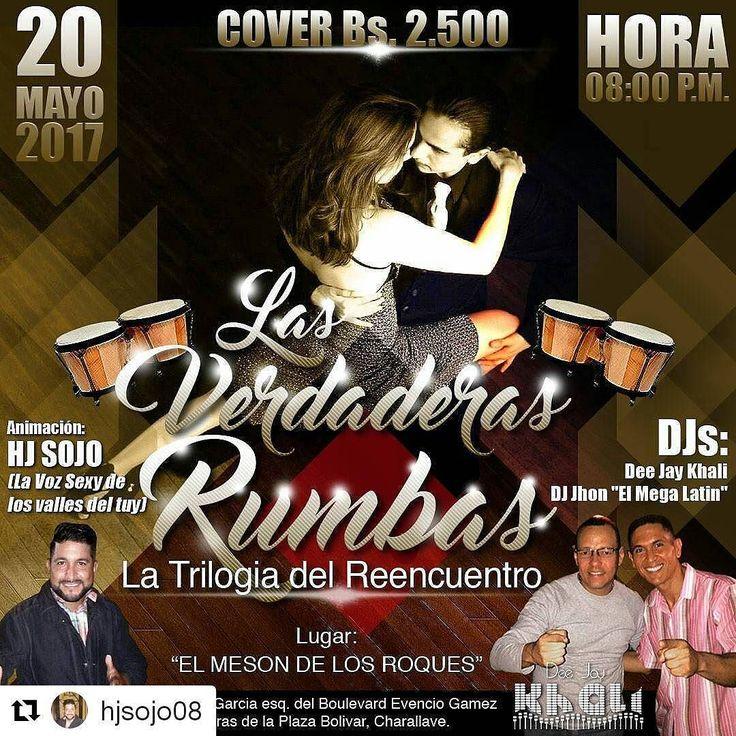 """#Repost @hjsojo08 with @repostapp  Llegó el mes de Mayo el mes de las rumbas de los cumpleaños de celebración y por eso Las Verdaderas Rumbas con HJ Sojo te trae para el Sábado 20 de Mayo """"LA TRILOGÍA DEL REENCUENTRO"""" vuelve la mega rumba salsera con Dee Jay Khali @deejaykhali junto a DJ Jhon """"El Mega Latin de Caracas"""" y la animación a cargo de su servidor HJ Sojo.  LUGAR: EL MESÓN DE LOS ROQUES. HORA: 8PM. COVER: Bs. 2.500.  Las mejores rumbas de Los Valles del Tuy son Las Verdaderas Rumbas…"""
