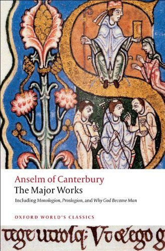 Anselm of Canterbury: The Major Works (Oxford World's Classics)/St. Anselm