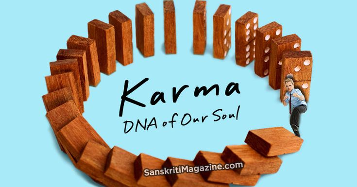 Karma, meaning action, is a term in yogic spirituality for explaining the soul's evolution from life to life. Karma is generally portrayed as the effect of our