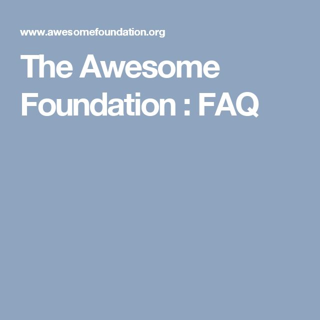 The Awesome Foundation : FAQ