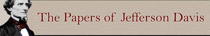 The Papers of Jefferson Davis Project is publishing a multi-volume edition of his letters and speeches, several of which can be found on this website. A timeline, information on Davis and his family, photographs,