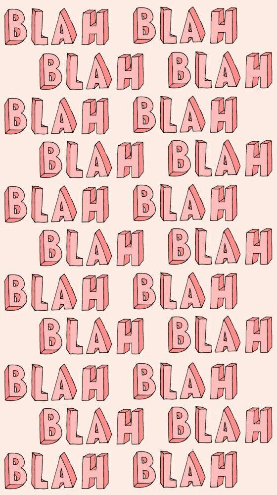 Blah blah blah wallpaper from Sassy Wallpaper app :)