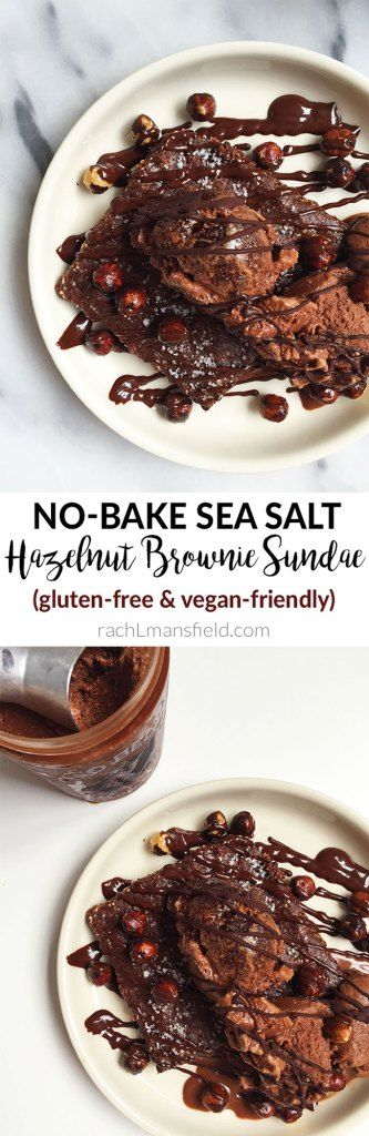 No-Bake Sea Salt Hazelnut Brownie Sundae made with gluten-free and vegan-friendly ingredients and topped with dairy-free sorbet!