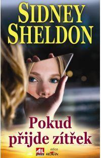 Pokud přijde zítřek - Sidney Sheldon #alpress #sidney #sheldon #bestseller #román #knihy #thriller