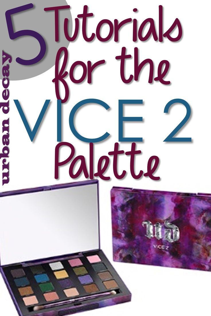 5 Urban Decay Vice 2 Tutorials