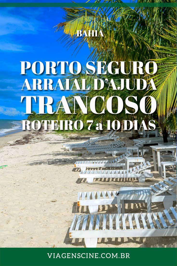 O que fazer em Porto Seguro: Roteiro de 7 a 10 dias - Sul da Bahia, incluindo Arraial d'Ajuda, Trancoso e Porto Seguro. Veja dicas de como chegar e quantos dias ficar em cada destino