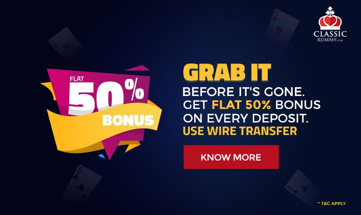 Last 5 days to go. Get flat 50% bonus on every deposit made through wire transfer.  #rummy #online #mobile #card #games