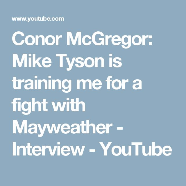 Conor McGregor: Mike Tyson is training me for a fight with Mayweather - Interview - YouTube