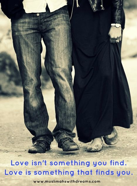 """""""Love isn't something you find. Love is something that finds you"""""""