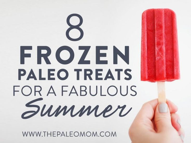 8 Frozen Paleo Treats for a Fabulous Summer ~ The Paleo Mom