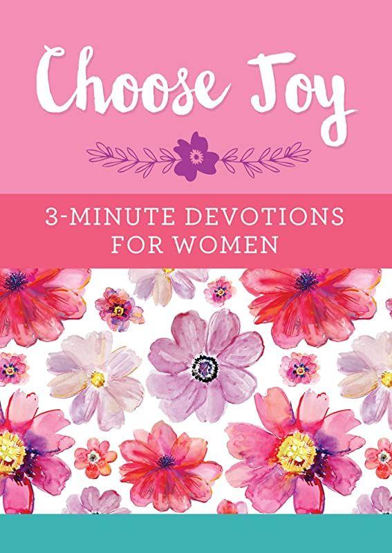 Free Download Choose Joy 3 Minute Devotions For Women By Choose Joy 3 Minute Devotions For Wom