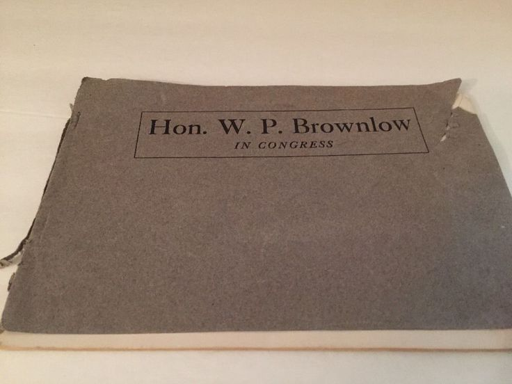 1905 Book Hon. W. P. Walter Brownlow Congress House Representatives Tennessee