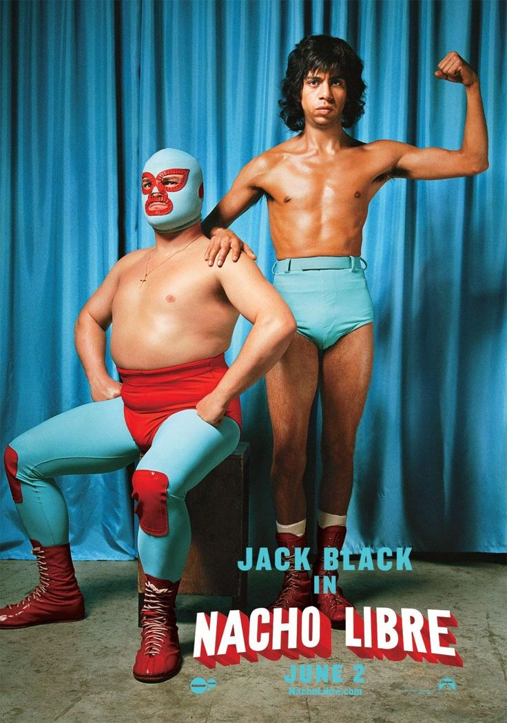 Nacho Libre... one of the dumbest but funniest movies ever!