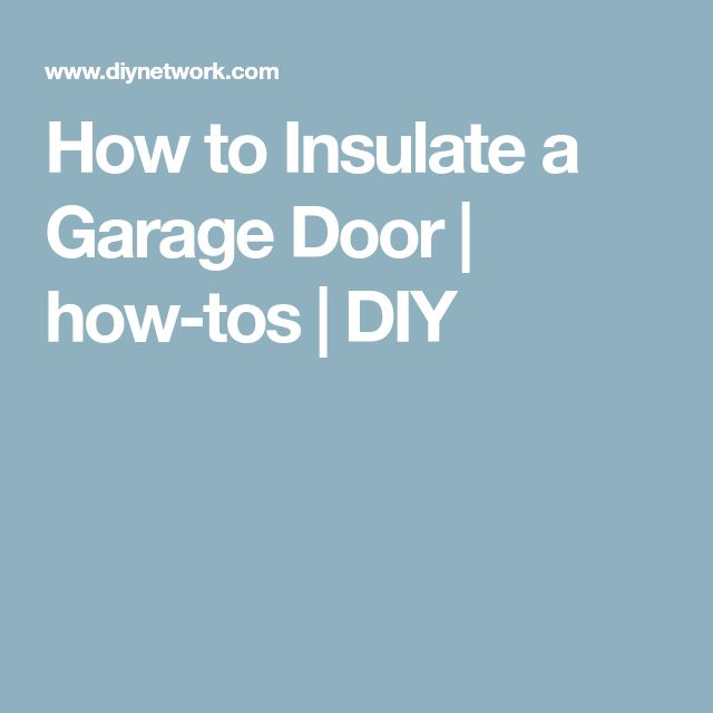 Best 25 Garage Door Insulation Ideas On Pinterest Diy