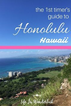 The First Timer's Complete Guide to Honolulu, Hawaii. Diamond Head Hike, Sunsets, Restaurants, Snorkeling and more in Honolulu, Oahu. Life in Wanderlust - A Travel Blog